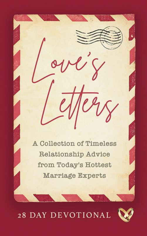 Love's Letters: A Collection of Timeless Relationship Advice from Today's Hottest Marriage Experts